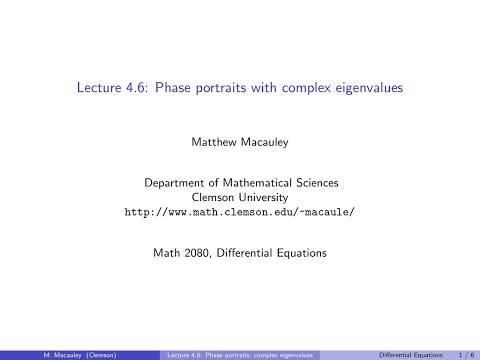 Differential Equations, Lecture 4.6: Phase portraits with complex eigenvalues