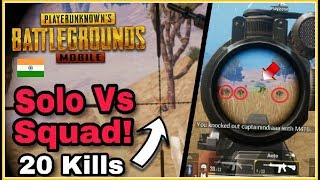 Indian player Play's Solo Vs Squad | 20 Kills Intense Match Chicken Dinner | Pubg Mobile
