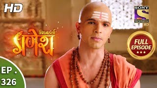 Vighnaharta Ganesh - Ep 326 - Full Episode - 20th November, 2018