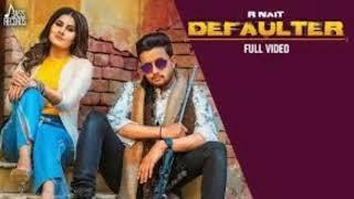 R Nait new song Defaulter by dj punjab. Com