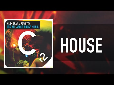 Alex Gray Ft Rowetta  Its All About House Music