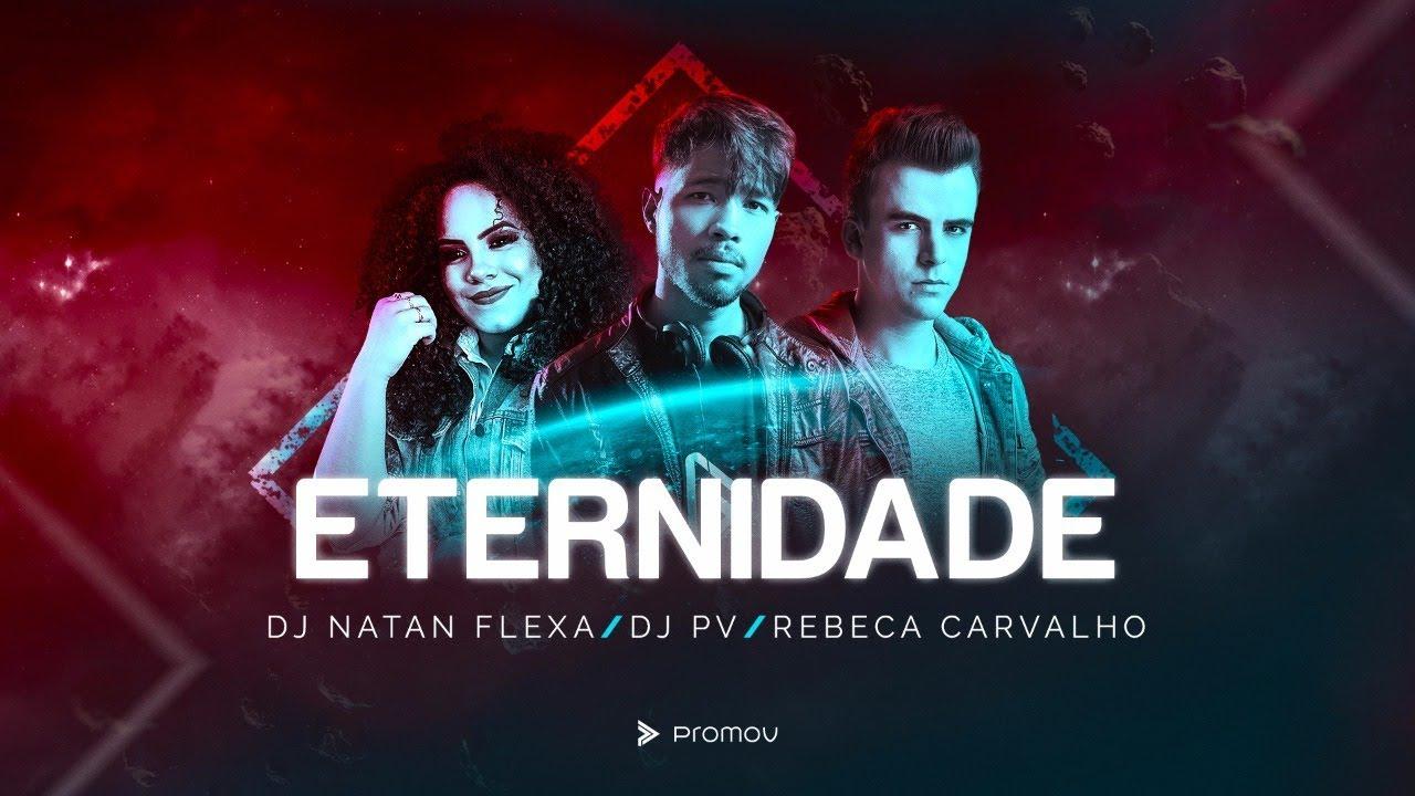Eternidade - DJ Natan Flexa, DJ PV ft. Rebeca Carvalho (Lyric clipe)