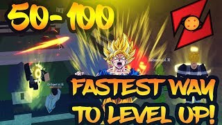 ROBLOX- Dragon Ball Z Final Stand: 50-100! Fastest Way To Level UP!
