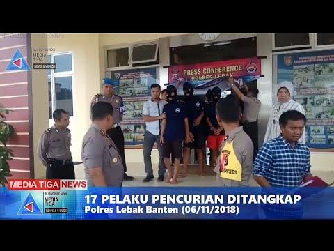VIDEO : 17 Pelaku Pencurian Digulung Polres Lebak Banten