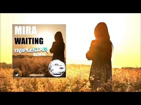 Mira - Waiting (Triplestar Remix)