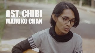 OST. CHIBI MARUKO CHAN BAHASA INDONESIA (Cover By Tereza)