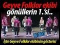 Geyve Folklor ekibi gönüllerin 1.'si oldu