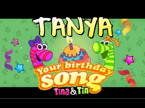 Tina&Tin Happy Birthday TANYA (Personalized Songs For Kids) #PersonalizedSongs
