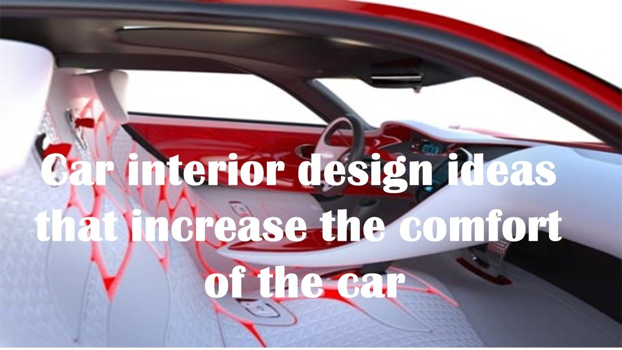 Car interior design ideas that increase the comfort of the car   YouTube