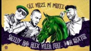 Smiley & Alex Velea feat. Baxter - Cai Verzi pe Pereti Official Music