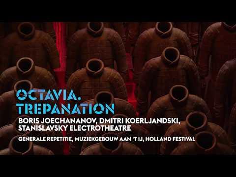 Holland Festival 2017: Ocatavia. Trepanation (generale repetitie)