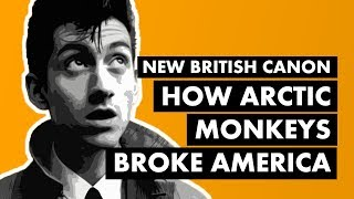 """Do I Wanna Know?"" & How Arctic Monkeys Broke America | New British Canon"