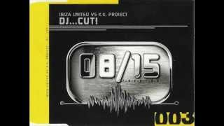 Ibiza United vs. K.K. Project - DJ... Cut! (No Time Mix) 1999