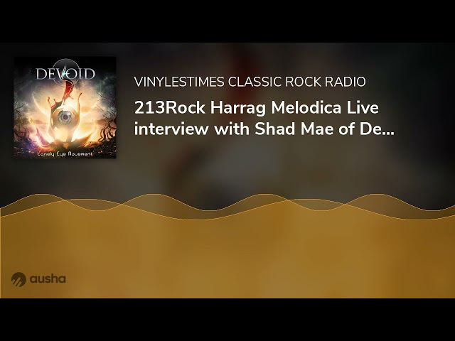 213Rock Harrag Melodica Live interview with Shad Mae of Devoid 07 10 2021.