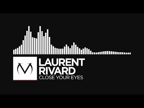 [Lo-Fi] - Laurent Rivard - Close Your Eyes [Free Download]