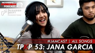 TPKP 53: Jana Garcia | JAMCast —All Songs Supercut