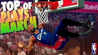 TOP PLAYS OF MARCH - NBA 2K17 Highlights