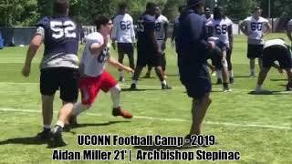 Aidan Miller '21 Archbishop Stepinac   UCONN Football Camp