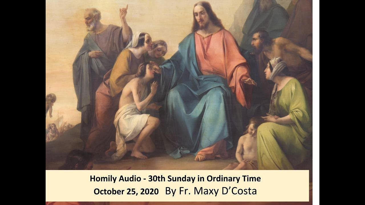 October 25, 2020 - (Audio) 30th Sunday in Ordinary Time - Fr. Maxy D'Costa