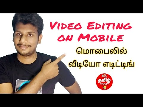 Video editing on Mobile ?| Tamil today Apps & Youtuber Series