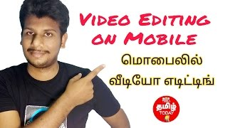 Video editing on Mobile ?    Tamil today Apps & Youtuber Series