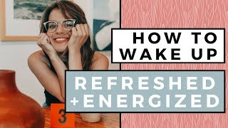 How To Wake Up Refreshed & Energized Every Morning ✨ 7 Healthy Habits
