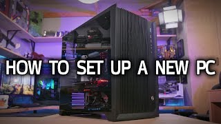 How To Set Up a New PC!