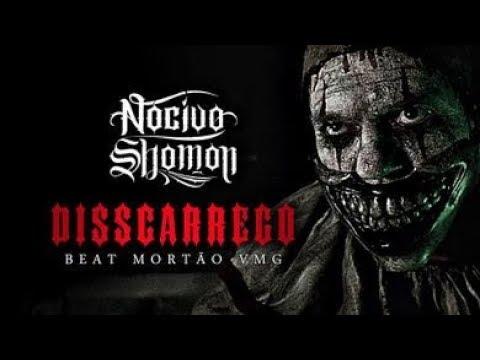 Disscarrego - Nocivo Shomon - Beat - Mortão VMG