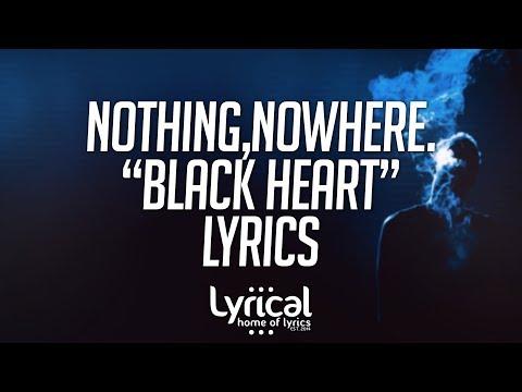 nothing,nowhere. - black heart Lyrics