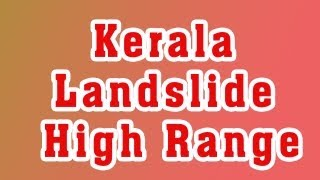 Landslide In Kerala Video Landslide in High Range Idukki Kerala Flood Video Idukki Landslide video