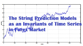 The String Prediction Models As An Invariants of Time Series in Forex Market