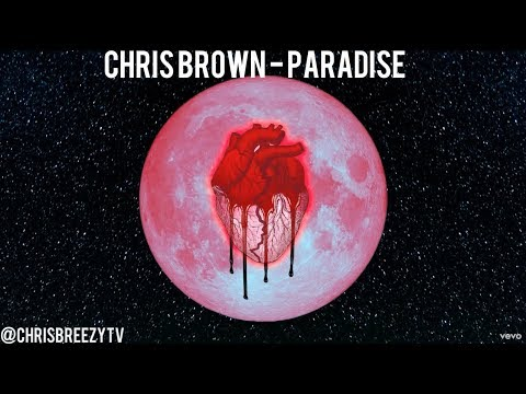 "Chris Brown - Paradise (LYRICS) SONG 2017 [ Heartbreak On A Full Moon ] ""HD"""