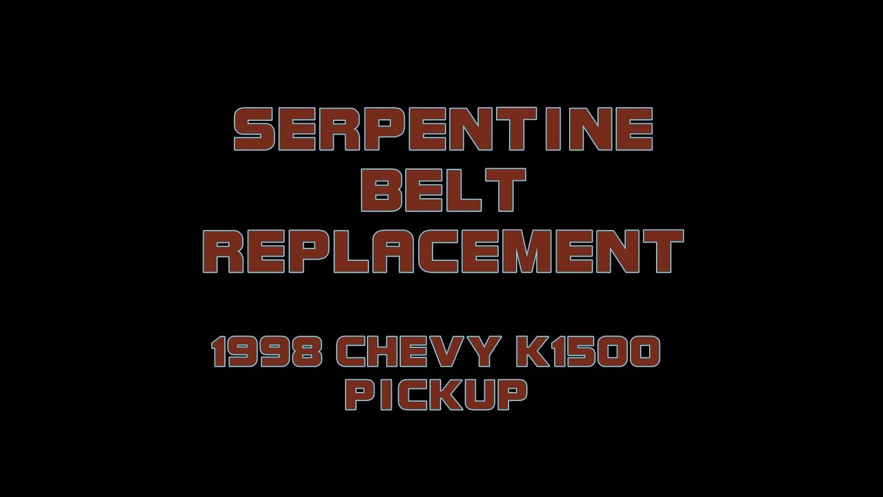 1998 Chevy K1500 Pickup Replacing The Serpentine Belt Youtube. 1998 Chevy K1500 Pickup Replacing The Serpentine Belt. Chevrolet. 1997 Chevy Tahoe Belt Diagram At Scoala.co