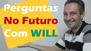 A logica do ingles - aula 4 - perguntas no futuro usando WILL