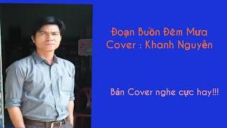 Đoạn buồn đêm mưa - Khanh Nguyễn (Các bạn sẽ không phí vài phút khi nghe ca khúc này)
