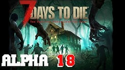Alpha 18 Pre Stream Event 7 Days To Die  Teil 1 | Die neue Alpha 18 ist da | Stream Mitschnitt