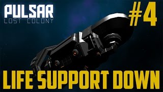 Pulsar: Lost Colony - Life Support Down Pt.4