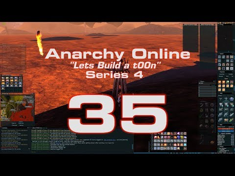 "Anarchy Online 18.9 ""Let's build a t00n"" Series: 4 # 35  [ Old Ways ]"
