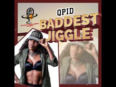 Qpid - Baddest Jiggle (Jiggy Riddim) 2018