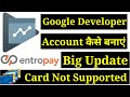 How to buy google developer console account   Entropay big update   Indian not Register entropay