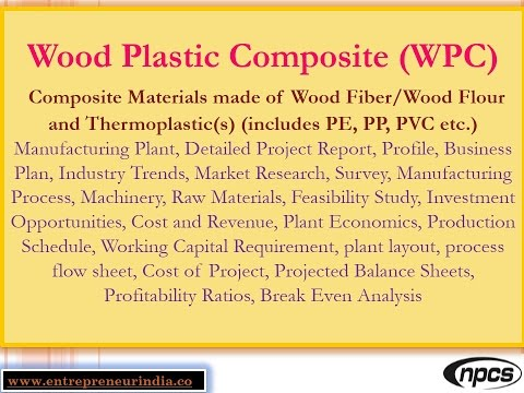 Wood Plastic Composite (WPC), Composite Materials made of Wood Fiber, Wood Flour & Thermoplastic