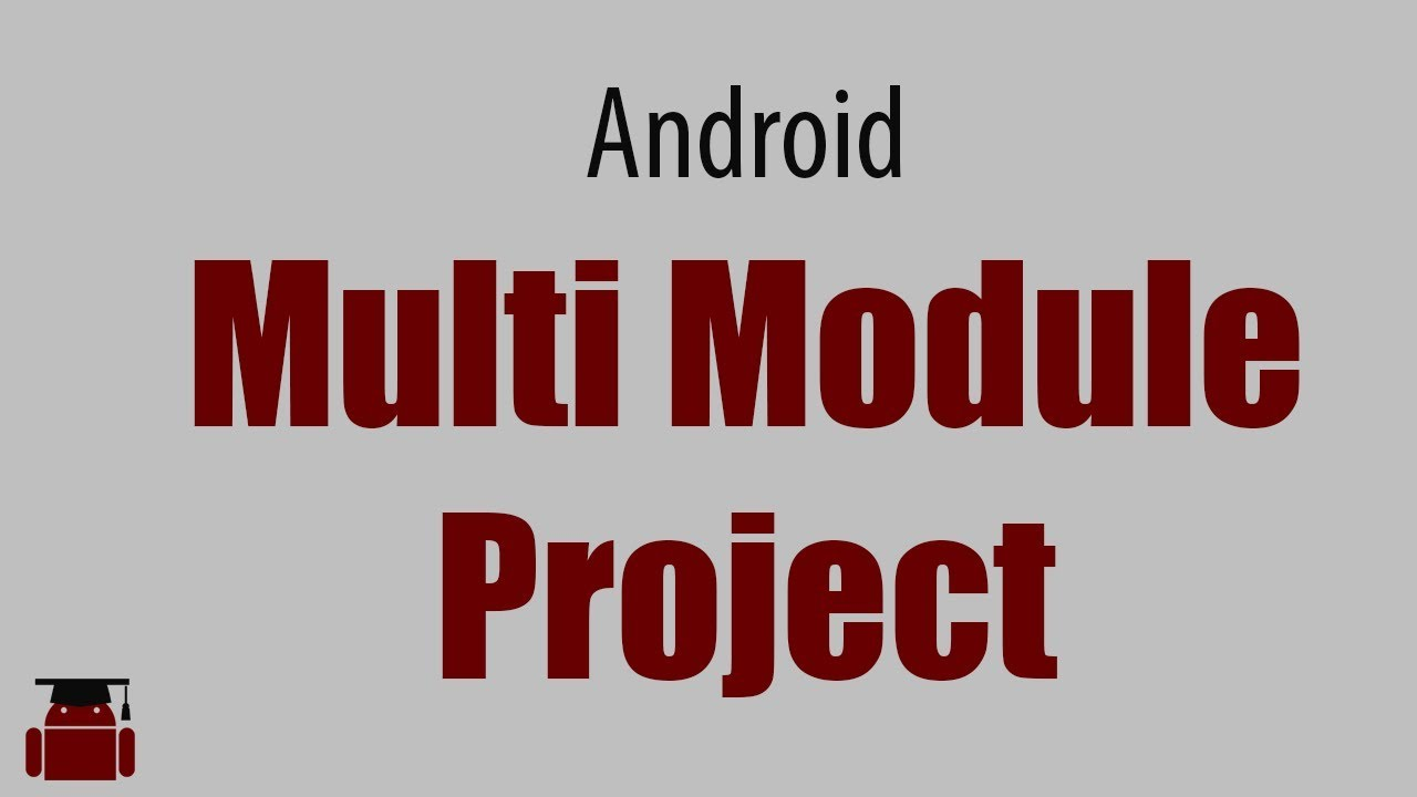 Creating Multi Module project in Android Studio