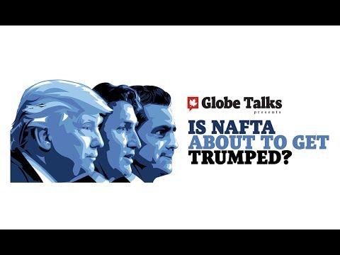 Globe Talks: Is NAFTA about to get Trumped?