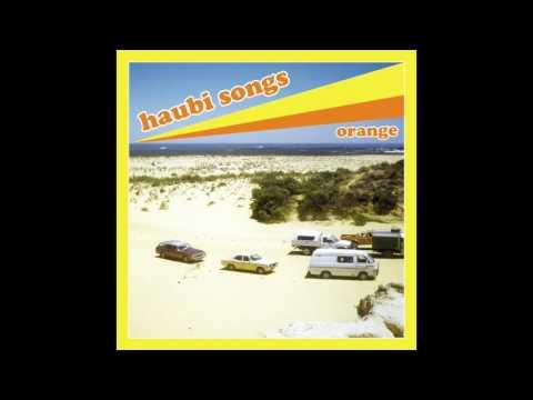 Haubi Songs - Orange (Full Album 2015)