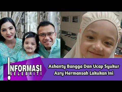 Bikin Bangga ! Ashanty Bangga dan Ucap Syukur Asry Hermansya