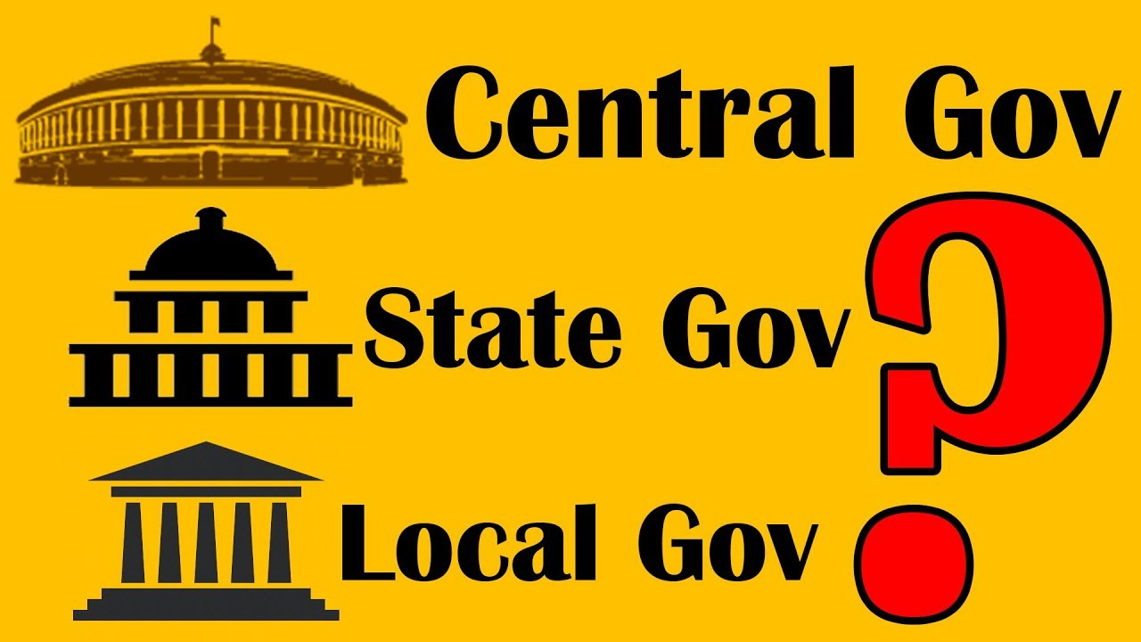 Central Government, State Government and Local Government ...