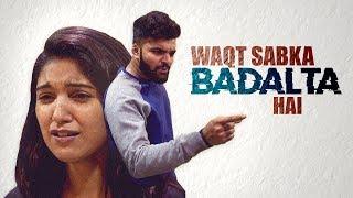 Waqt Sabka Badalta Hai | Time Changes | Make A Change | Qismat | Heart Touching Story| Freakanss
