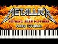 METALLICA NOTHING ELSE MATTERS Piano Tutorial mp3
