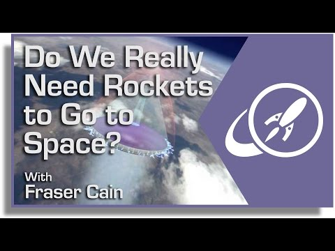 Do We Really Need Rockets To Go To Space?