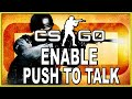 How To Enable Push To Talk On CS:GO